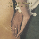 Human Wheels/John Mellencamp