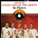 (Encore Of) Golden Hits Of The Groups/The Platters