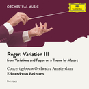 Reger: Variations and Fugue on a Theme by Mozart, Op. 132: Variation III/Royal Concertgebouw Orchestra, Eduard van Beinum