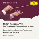 Reger: Variations and Fugue on a Theme by Mozart, Op. 132: Variation VIII/Royal Concertgebouw Orchestra, Eduard van Beinum