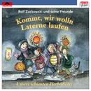Kommt, wir wolln Laterne laufen/Rolf Zuckowski und seine Freunde