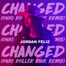 Changed (OHKI Roller Rink Remix)/Jordan Feliz
