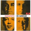 Passaporte/Os Cariocas