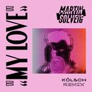 My Love (Kölsch Remix)/Martin Solveig