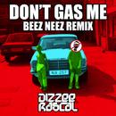 Don't Gas Me (Beez Neez Remix)/Dizzee Rascal