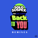 Back To You (Remixes) (feat. Jodie Connor)/Solo Suspex