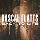 Back To Life/Rascal Flatts
