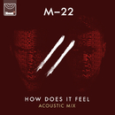 How Does It Feel (Acoustic)/M-22