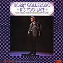 It's Too Late/Bobby Goldsboro