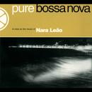 Pure Bossa Nova/Nara Leão