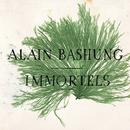 Immortels/Alain Bashung