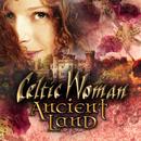Ancient Land/Celtic Woman