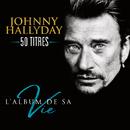 L'album de sa vie 50 titres/Johnny Hallyday