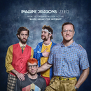 """Zero (From the Original Motion Picture """"Ralph Breaks The Internet"""")/Imagine Dragons"""