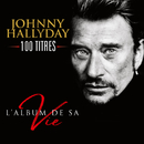 L'album de sa vie 100 titres/Johnny Hallyday
