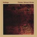 Thinks: School Stinks/Hotlegs
