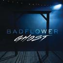 Ghost/Badflower