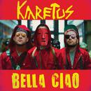 Bella Ciao/Karetus