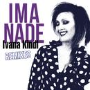 Ima Nade (Remixes)/Ivana Kindl
