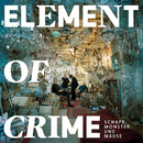 Schafe, Monster und Mäuse/Element Of Crime