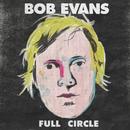 Full Circle (Best Of)/Bob Evans