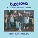 There's A Reason Why (I Never Returned Your Calls) (Gospel Choir Version) (feat. The Sense of Sound Singers)/Blossoms