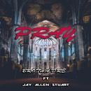 Pray (feat. Jay Allen Stuart)/Brotha Dre