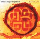 Saturate/Breaking Benjamin