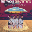 Greatest Hits/The Troggs