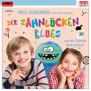 Der Zahnlückenblues … und die Zahnfee lässt grüßen/Rolf Zuckowski und seine Freunde