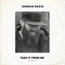 Take It From Me (Stripped)/Jordan Davis