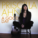 A Good Day/Priscilla Ahn