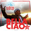 Bella Ciao (Silverjam RMX)/DJ Ötzi