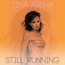 Still Running (Remixes)/Tina Arena