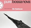 Pure Bossa Nova/Os Cariocas