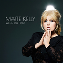 Wenn ich liebe/Maite Kelly