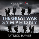 The Great War Symphony/Patrick Hawes, National Youth Choir of Great Britain, Royal Philharmonic Orchestra, Joshua Ellicott, Louise Alder