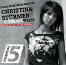 Schwarz Weiss (Essential 5)/Christina Stürmer