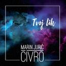 Tvoj Lik/Marin Jurić-Čivro