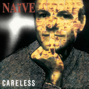 Careless/Naïve
