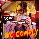 NO COMPLY/BCW