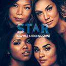 "Papa Was Rolling A Stone (From ""Star"" Season 3) (feat. Luke James)/Star Cast"