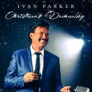 Christmas Dreaming/Ivan Parker