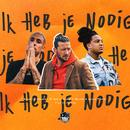 Ik Heb Je Nodig (feat. Bizzey, Jonna Fraser)/Kraantje Pappie