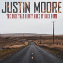 The Ones That Didn't Make It Back Home/Justin Moore