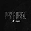 Pas pareil (feat. Timal)/YL