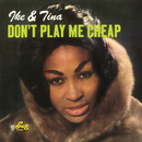 Don't Play Me Cheap/Ike & Tina Turner