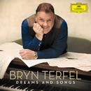 Dreams and Songs/Bryn Terfel
