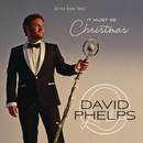 It Must Be Christmas/David Phelps