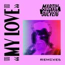 My Love (Remixes)/Martin Solveig